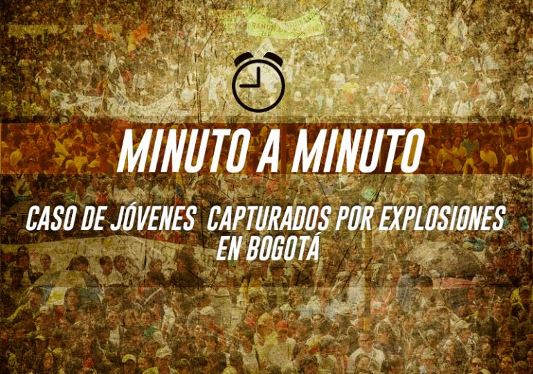 Minuto a minuto: Caso de jóvenes capturados por explosiones en Bogotá