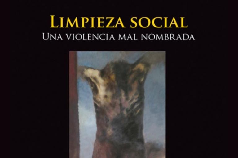 """""""La limpieza social, una violencia mal nombrada"""" informe del CNMH"""