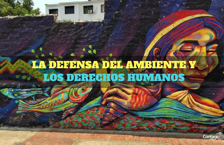 La defensa del ambiente y los derechos humanos en Colombia