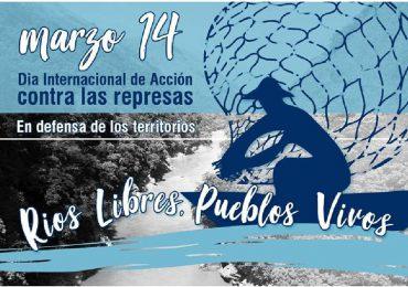 14 de marzo, un día para reclamar la liberación de nuestros ríos