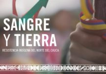 "En apoyo a la Minga documental ""Sangre y Tierra"" disponible online"