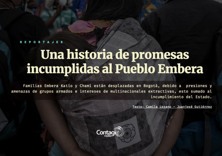 Una historia de promesas incumplidas al Pueblo Embera