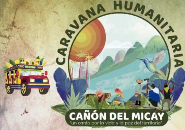 """Caravana Humanitaria del Cañón del Micay: """"un canto por la vida y la paz del territorio"""""""