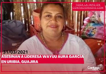 Asesinan en Uribia a Aura Esther García, reconocida lideresa Wayuú